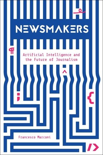 """صورة """"صُنّاع الأخبار"""" كتاب يشرح الاستفادة من الذكاء الاصطناعي في الصحافة"""